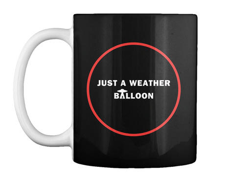 Just A Weather Balloon Mug [Usa] #Sfsf Black Mug Front