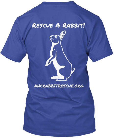 Rescue A Rabbit Nhcrabbitrescue.Org Deep Royal T-Shirt Back