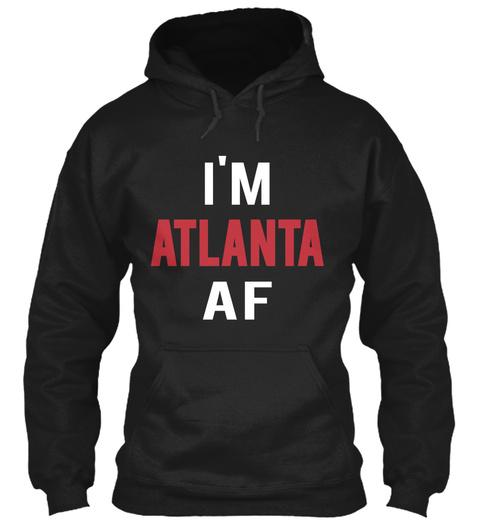 I Am Atlanta Af Black T-Shirt Front