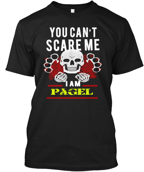 You Can't Scare Me I Am Pagel Black T-Shirt Front