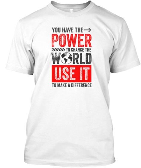 Inspirational T Shirts, Positive T Shirt White T-Shirt Front