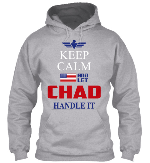 Keep Calm And Let Chad Handle It Sport Grey T-Shirt Front