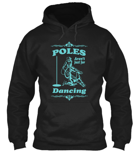 Poles Arent Just For Dancing Black T-Shirt Front