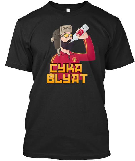 Cyka Blyat Cyka Blyat Products Teespring