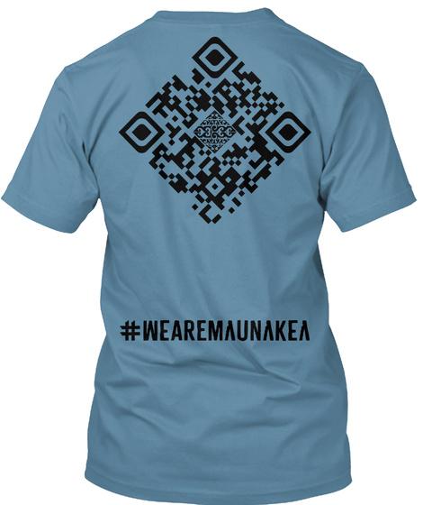 #We Are Mauna Kea Designed By Sylvia M. Steel Blue T-Shirt Back