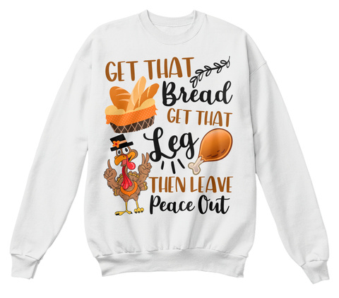 Funny Thanksgiving Turkey Food Holiday White  T-Shirt Front