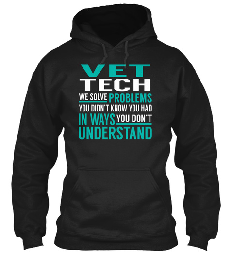 Vet Tech   We Solve Problems Black T-Shirt Front