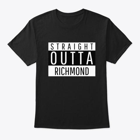 Straight Outta Richmond. Black T-Shirt Front