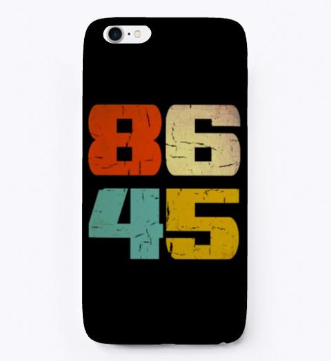 Retro Vintage Style 86 45 Anti Trump Black T-Shirt Front