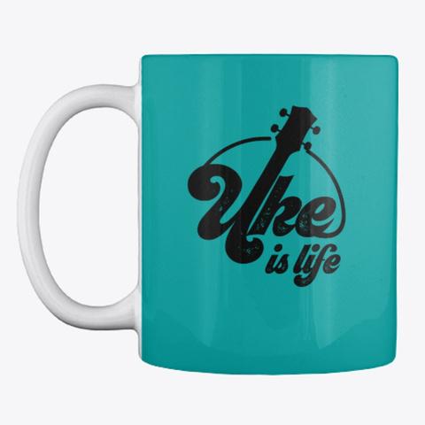 Uke Is Life Mug Aqua T-Shirt Front