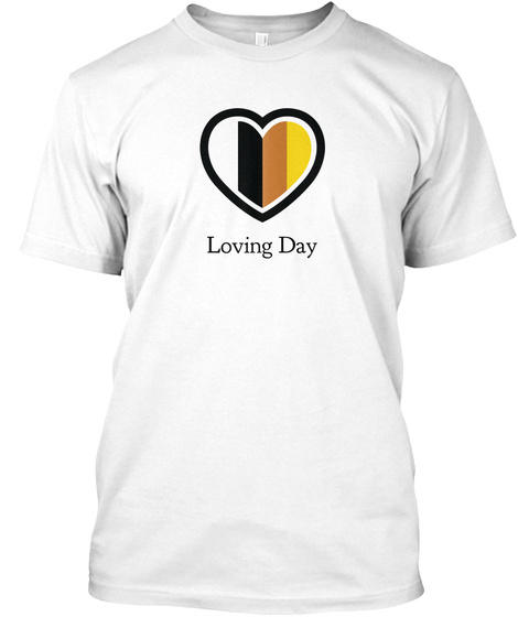 Loving Day  White T-Shirt Front