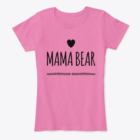Mama Bear True Pink T-Shirt Front