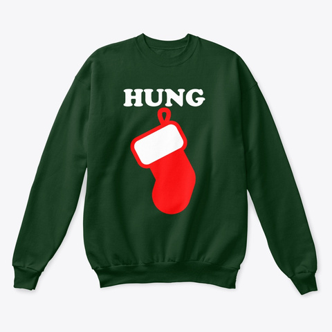 Hung Like A Stocking!  Deep Forest  T-Shirt Front
