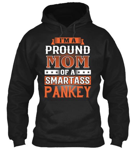 Proud Mom Of A Smartass Pankey. Customizable Name Black T-Shirt Front