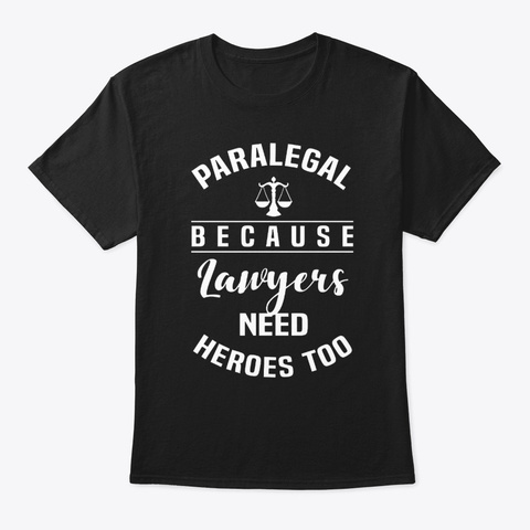 Paralegal Attorney Law School Career Gra Black T-Shirt Front
