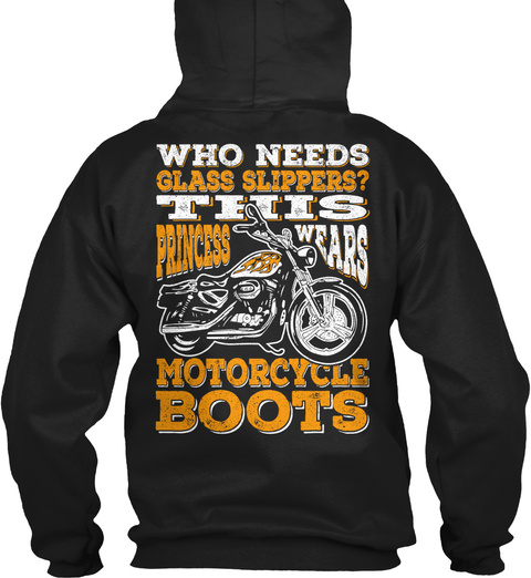 Who Needs Glass Slippers?This Princess Wears Motorcycle Boots Black T-Shirt Back