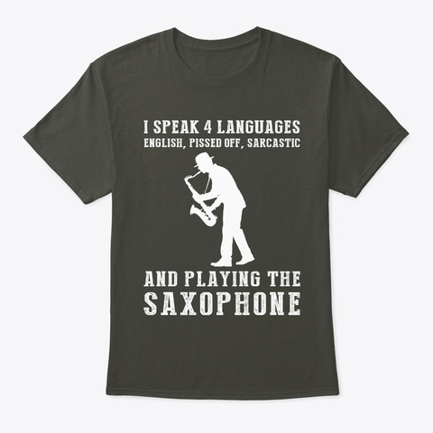 I Speak 4 Languages English & Saxophone Smoke Gray T-Shirt Front