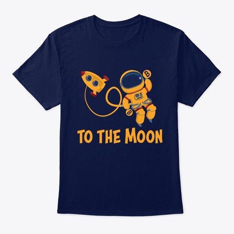 Bitcoin Btc Crypto To The Moon Astronaut Navy T-Shirt Front