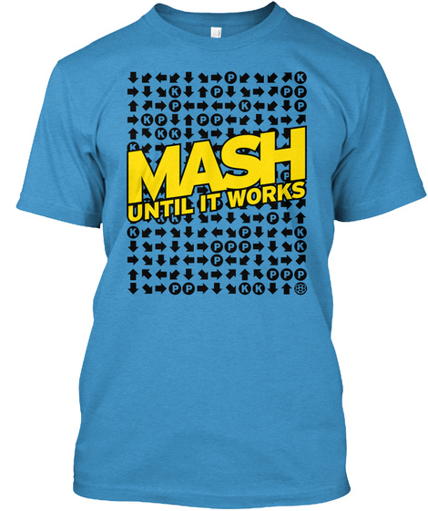Mash Until It Works Heathered Bright Turquoise  T-Shirt Front