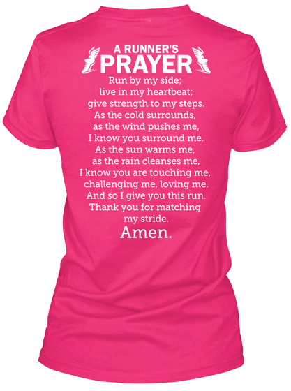A Runner's Prayer Run By My Side; Live In My Heartbeat; Give Strength To My Steps. As The Cold Surrounds As The Wind... Heliconia Women's T-Shirt Back