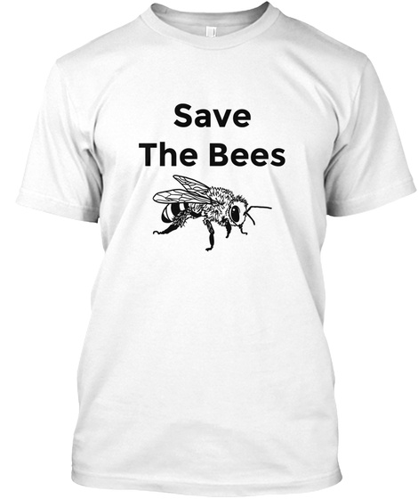 Save The Bees White T-Shirt Front