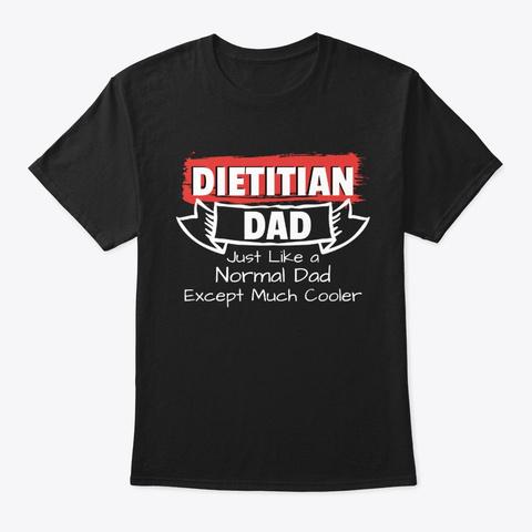 Dietitian Dad Black T-Shirt Front