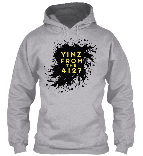 Yinz From The 4 1 2? Sport Grey Sweatshirt Front