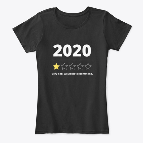 2020 Very Bad Would Not Recommend Shirt Black T-Shirt Front