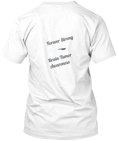 Forever Strong Brain Tumor Awareness White T-Shirt Back