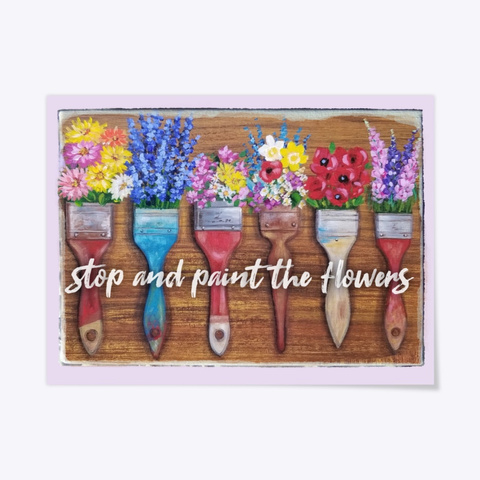 Stop And Paint The Flowers Light Purple T-Shirt Front