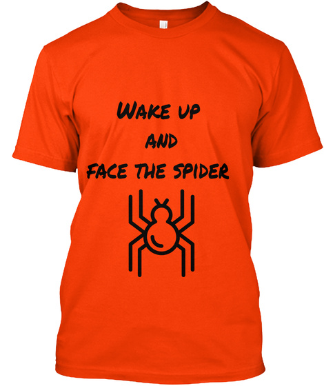Wake Up And Face The Spider Orange T-Shirt Front
