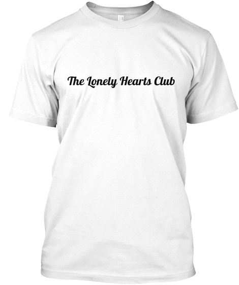 The Lonely Hearts Club White T-Shirt Front