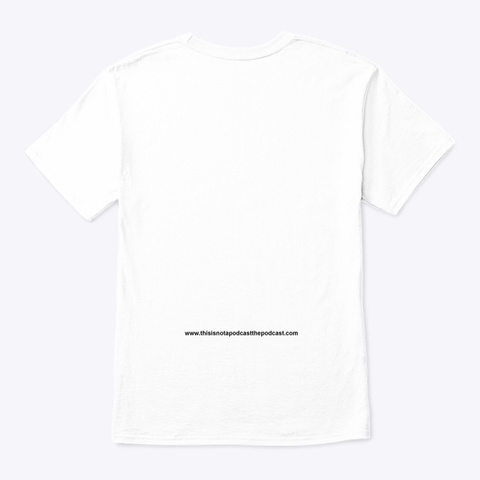 This Is Not A T Shirt White T-Shirt Back