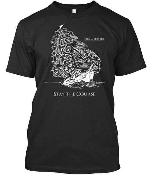 Thr Master Mind Stay The Course Positive Mental Attitude Black T-Shirt Front