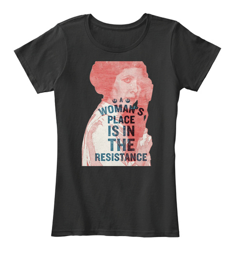 A Woman's Place Is In The Resistance Black T-Shirt Front