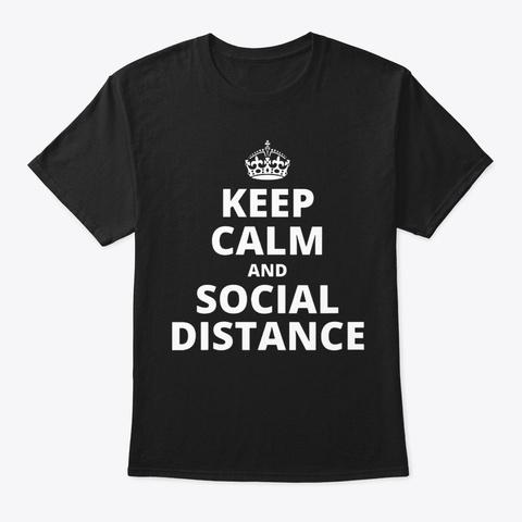Keep Calm And Social Distance Quarantine Black T-Shirt Front