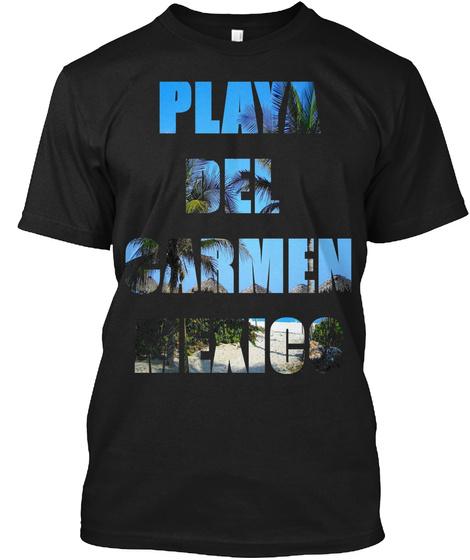 Playa Del Carmen Mexico Tee Shirt Black T-Shirt Front