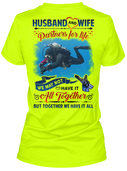 Husband And Wife Partners For Life We May Not Have It All Together But Together We Have It All Safety Green T-Shirt Back