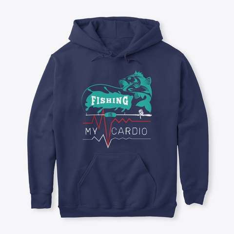 Fishing Is My Cardio Navy T-Shirt Front