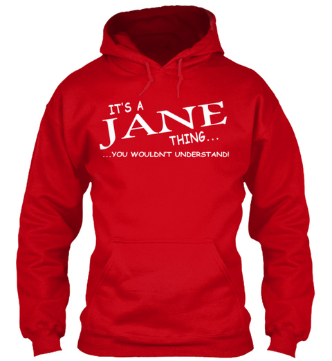 It's A Jane Thing You Wouldn't Understand Red Sweatshirt Front