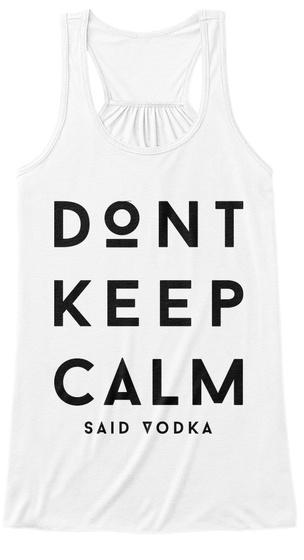 Don't Keep Calm Said Vodka White Women's Tank Top Front