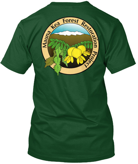Mauna Kea Forest Restoration Proiet Deep Forest T-Shirt Back