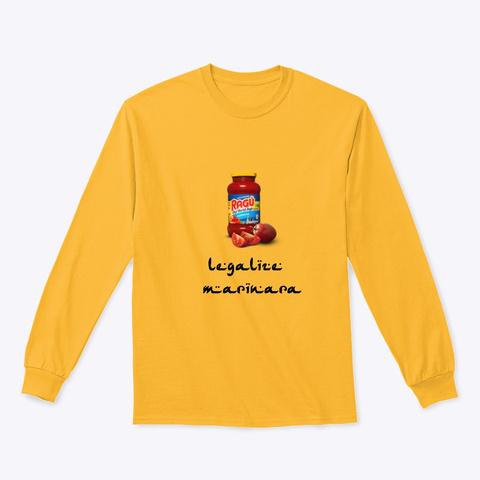 Legalize Marinara Long Sleeve Gold Long Sleeve T-Shirt Front