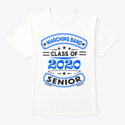 [Class Of 2020] Marching Band   Blue White T-Shirt Front