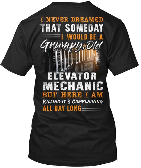 Grumpy Old Elevator Mechanic Black T-Shirt Back