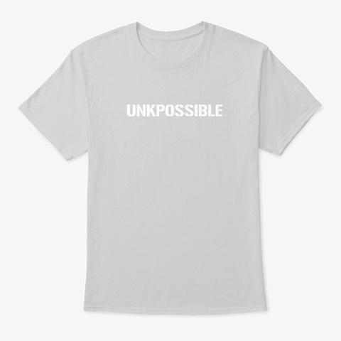 Unkpossible Tee (Pick A Color) Light Steel T-Shirt Front