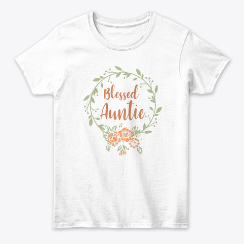 Blessed Auntie With Floral Aunt White T-Shirt Front