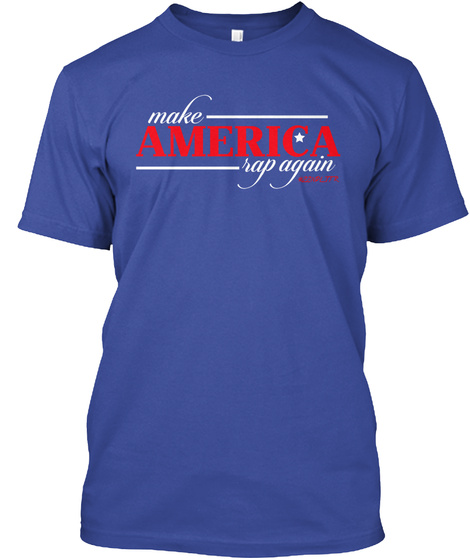 Make America Rap Again Deep Royal T-Shirt Front