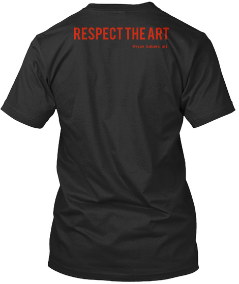 Respect The Art @Ryan Barbers Art Black T-Shirt Back