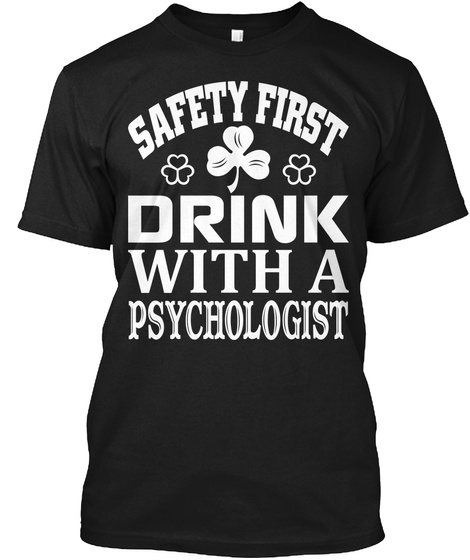 Drink With A Psychologist T Shirt Black T-Shirt Front